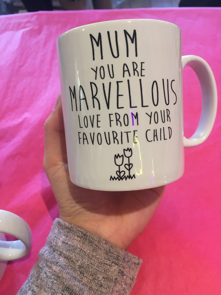 Mum You Are Marvelous Mug