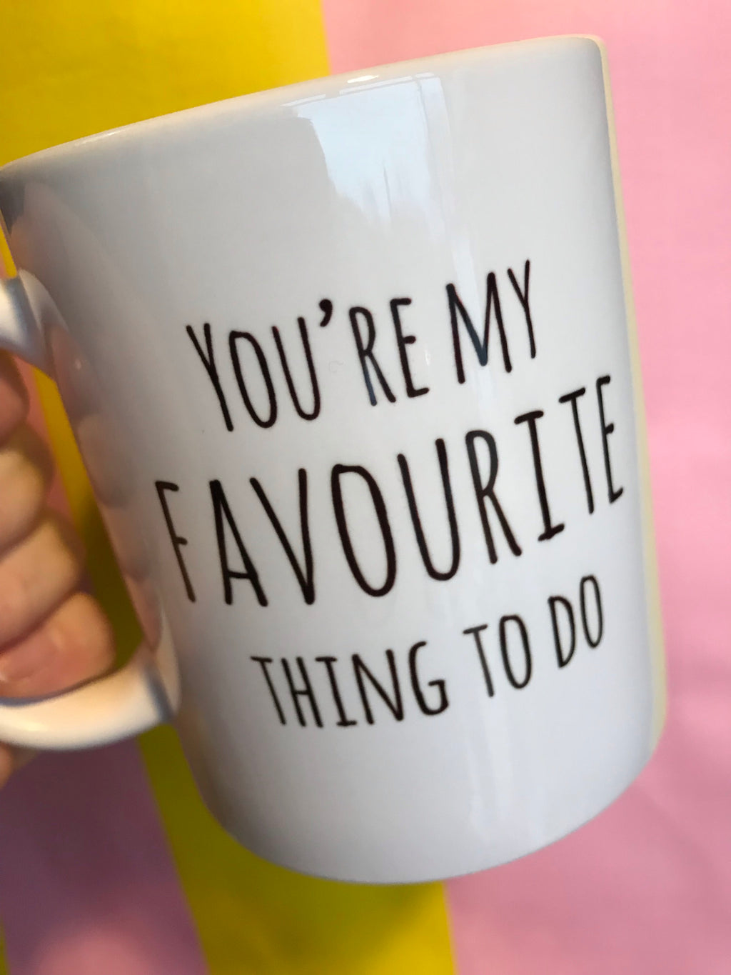 My Favourite Thing To Do Mug#