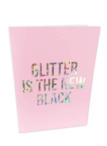 Glitter Is The New Black Card