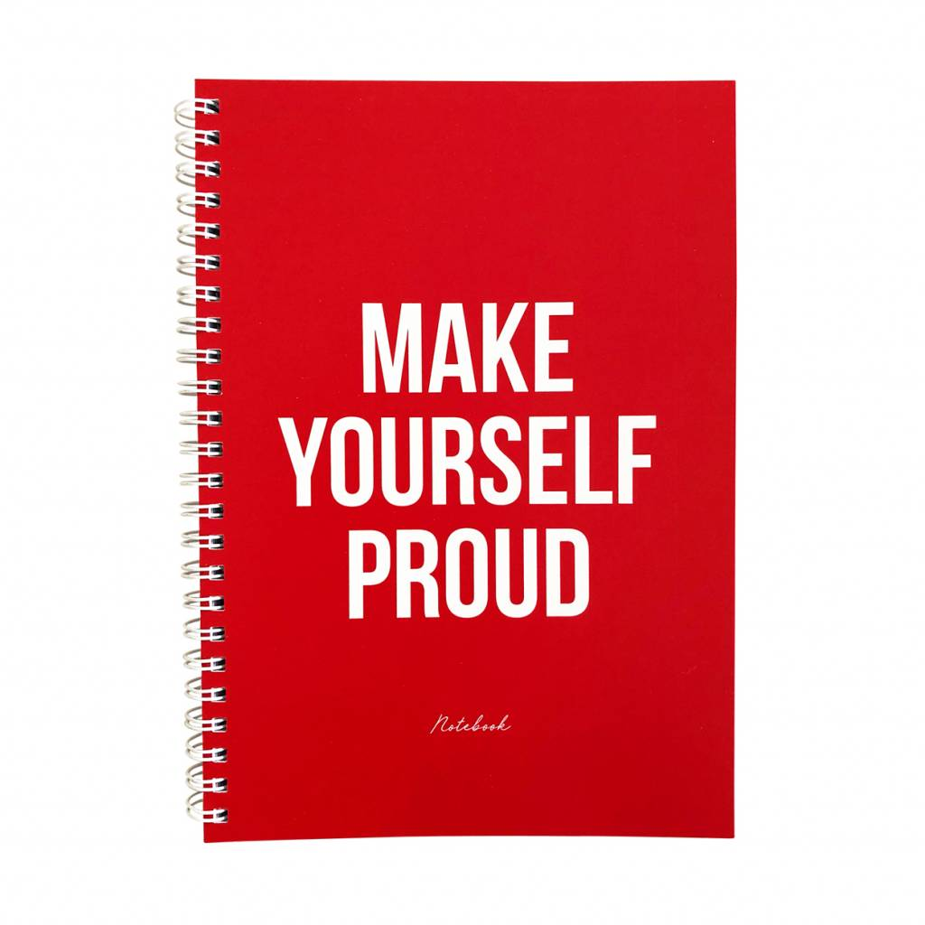 Make Yourself Proud Notebook