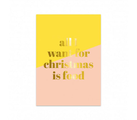 All I Want For Christmas Is Food - Postcard