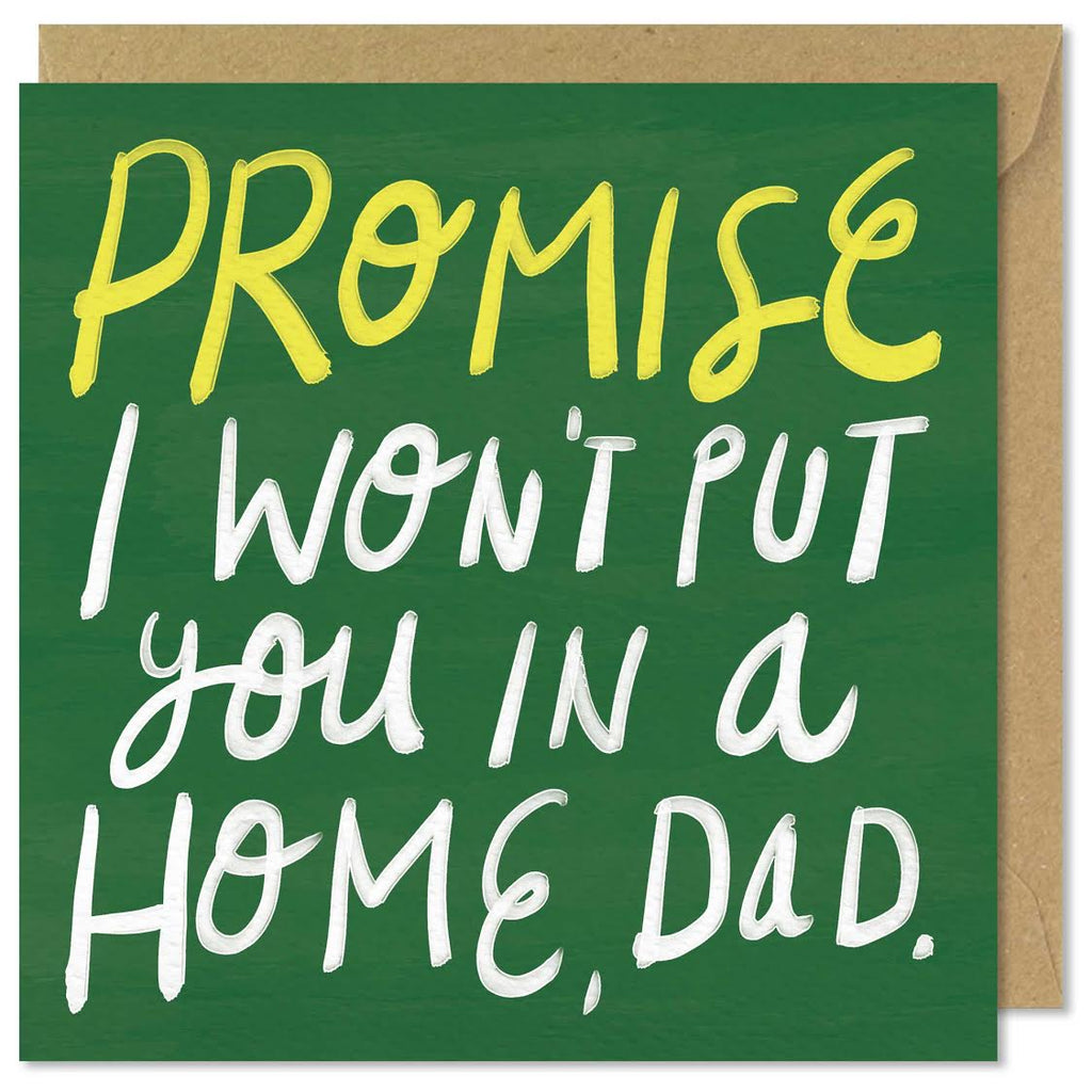 Promise I Won't Put You In A Home, Dad