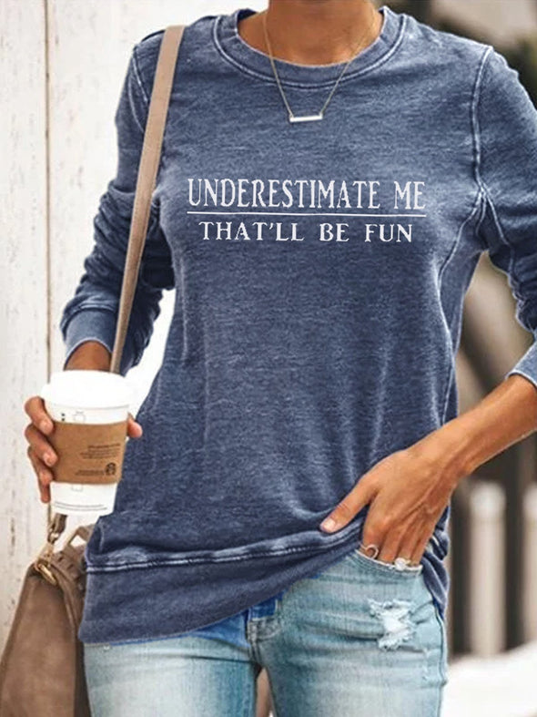 Women's Graphic Sweatshirt Underestimate Me That'll Be Fun Letter Print Pullover Sweatshirt