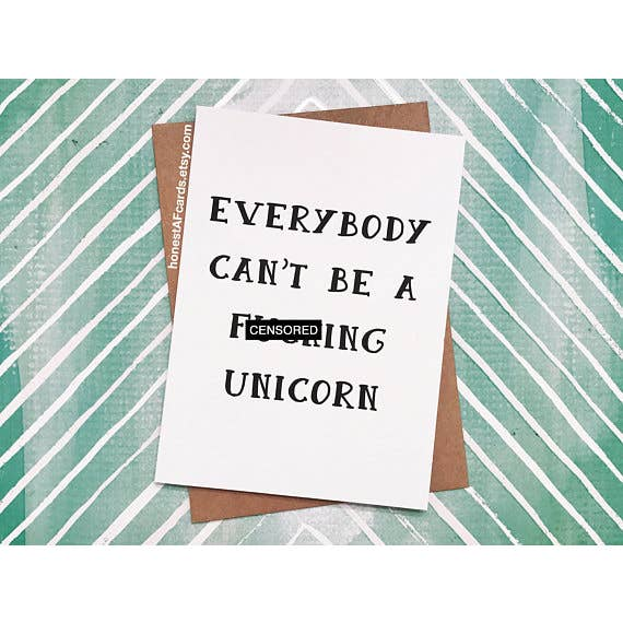 Everybody Can't Be A F-ing Unicorn Card