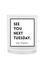 See You Next Tuesday Candle - Saradee Boutique
