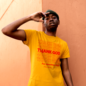 Thank God For Another day! T-Shirt