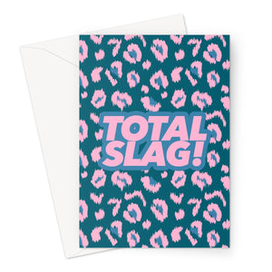 Total Slag! Greeting Card
