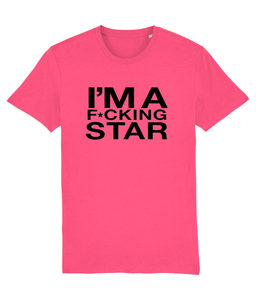 I'm A F*cking Star - Official Cheryl Hole Merch - Slogan Tee