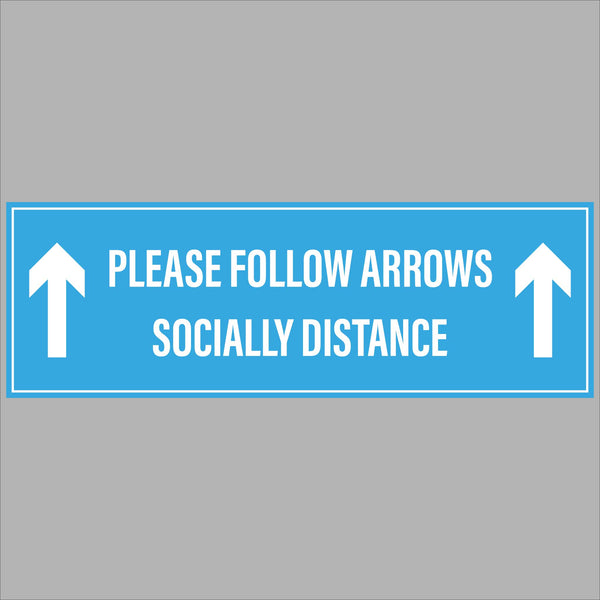 Please follow arrows, socially distance