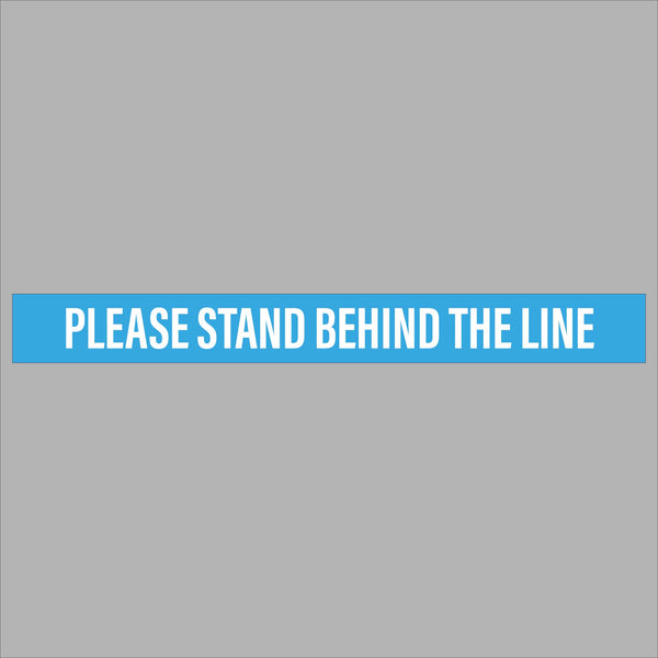 Please stand behind the line (600mm x 60mm)