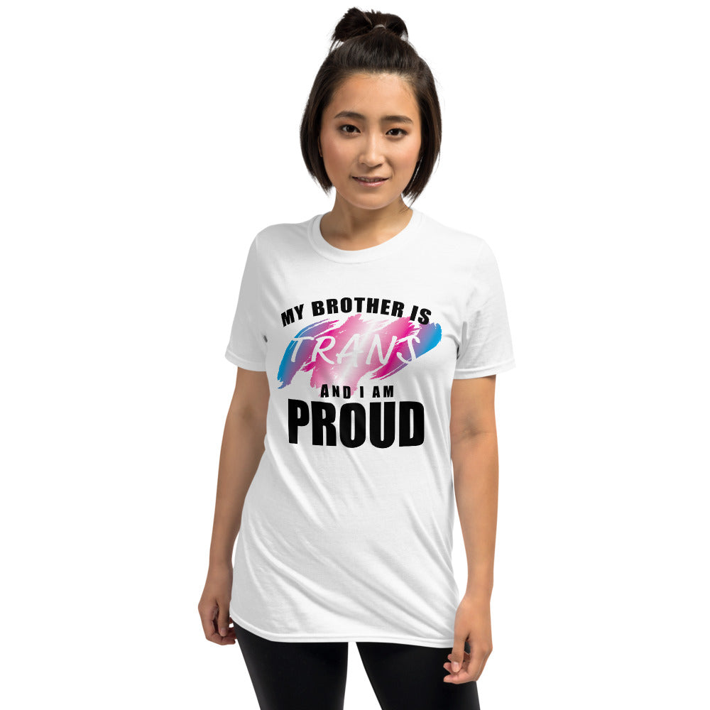 my brother is trans short-sleeve unisex t-shirt