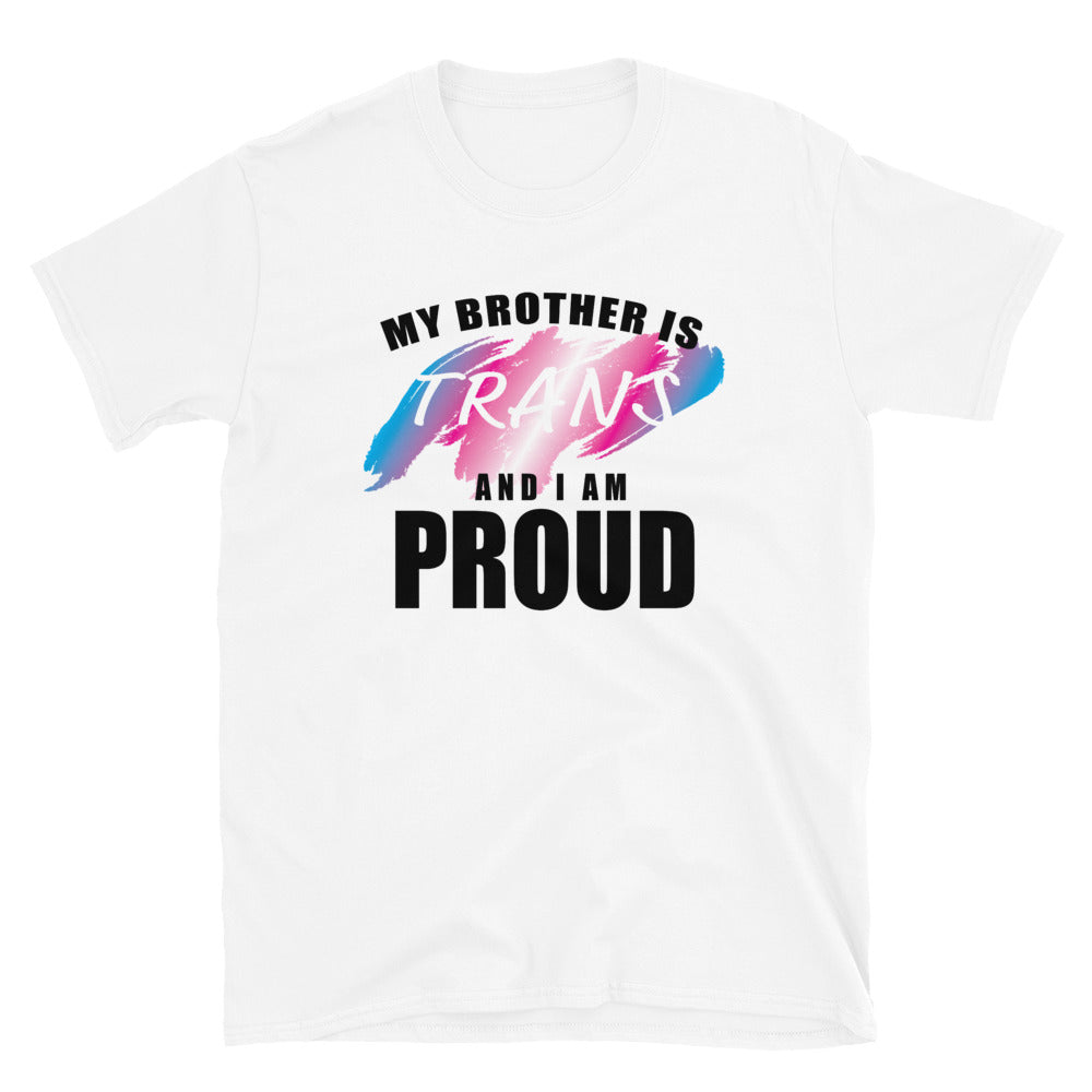 my brother is trans short-sleeve unisex t-shirt - above the curve;
