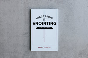 Increasing the Anointing in Our Lives