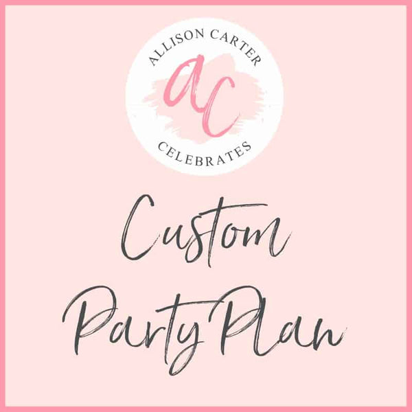 Custom Party Plan