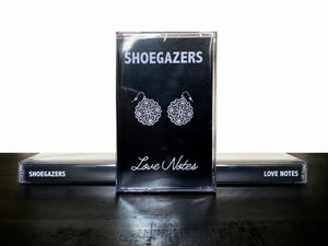 Shoegazers - Love Notes EP Cassette