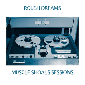 Rough Dreams - Muscle Shoals Sessions Cassette