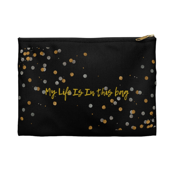 My Life is in this Bag Accessory Pouch