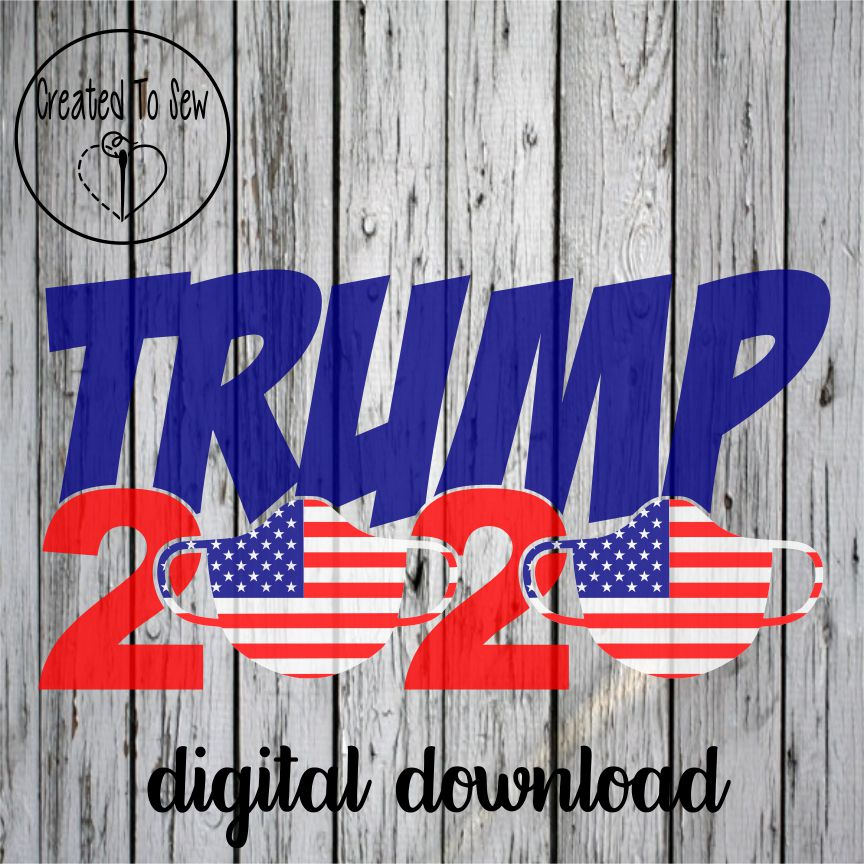 Trump 2020 American Flag Face Masks Svg File Created To Sew