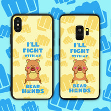 Load image into Gallery viewer, Fight With My Bear (Bare) Hands Phone Case