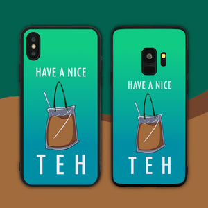 Have A Nice Teh Teal Phone Case