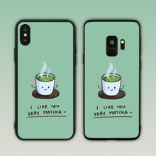 Load image into Gallery viewer, I Like You Very Matcha (Very Much) Phone Case