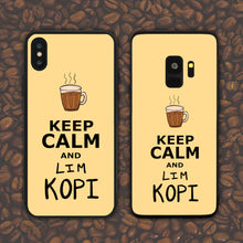 Load image into Gallery viewer, Keep Calm and Lim Kopi Phone Case