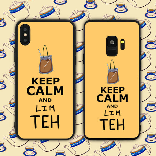 Keep Calm and Lim Teh Phone Case