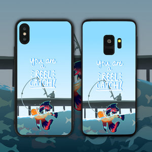 You Are A Reel (Real) Catch Phone Case