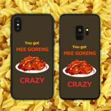 Load image into Gallery viewer, You Got Mee Goreng Crazy Phone Case