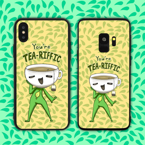 You're Tea-riffic (Terrific) Phone Case