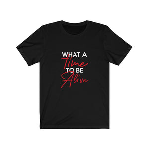 What A Time - Unisex Jersey Short Sleeve Tee