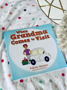 'When Grandma Comes To Visit' by Felicity Newton