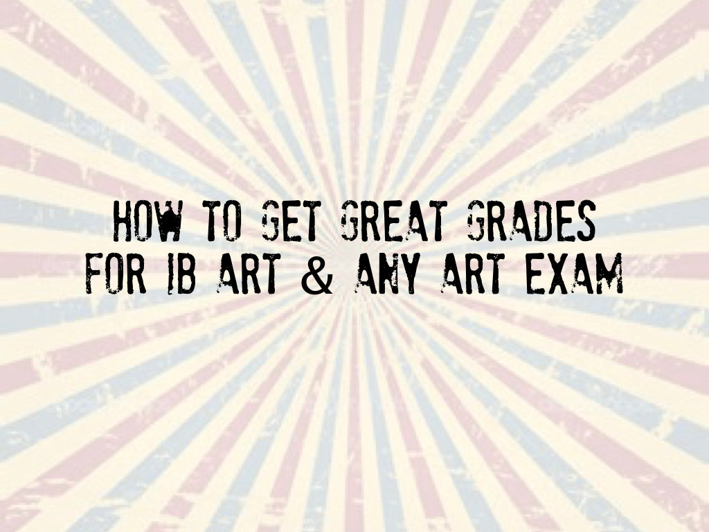 How to get great grades for IB, GCSE O and GCSE A level Art, The Visionary ART Workshop Singapore art classes