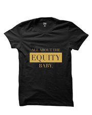 All About The Equity ( metallic gold) T-shirt