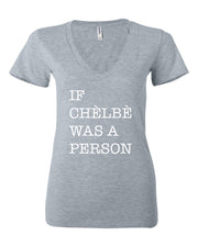 If Chelbe Was a Person Women Deep V-neck T-Shirt
