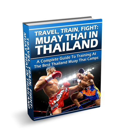Thailand Guide: Travel, Train, Fight