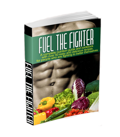 Fuel The Fighter: Nutrition Guide eBook