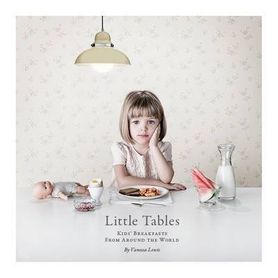 Little Tables: Anytime Breakfasts from around the World