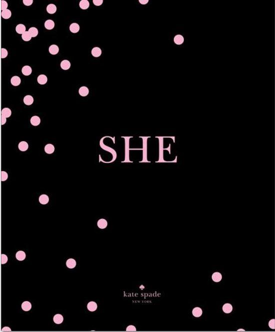 kate spade new york: SHE : muses, visionaries and madcap heroines