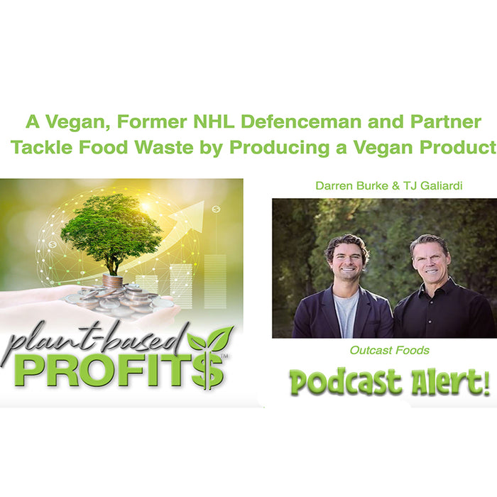 CEO Dr. Darren Burke and CMO TJ Galiardi on the Plant Based Profits Podcast