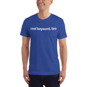 cool keyord bro t-shirt