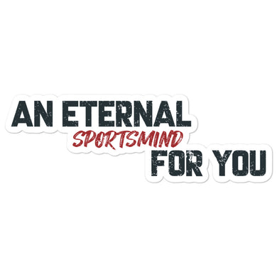 An Eternal Sportsmind For You - Bubble-free stickers