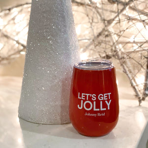 """Let's Get Jolly"" Insulated Mug / Wine Glass"