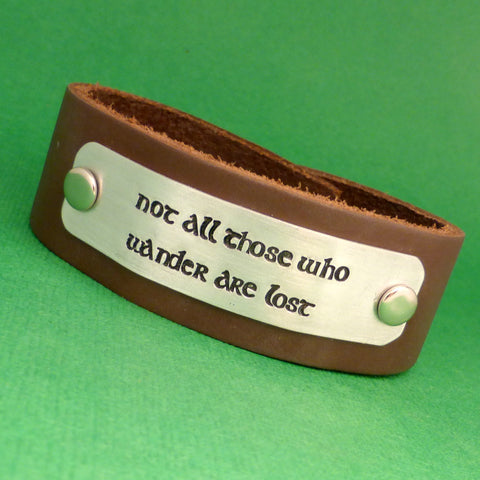 Tolkien Inspired - Not All Those Who Wander Are Lost - A Leather Cuff Bracelet w/Aluminum Stamped Plate
