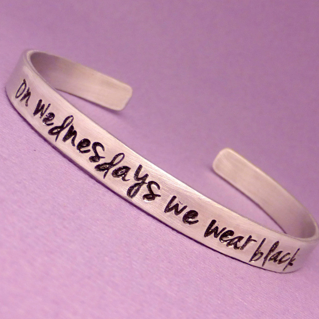 American Horror Story Inspired - On Wednesdays We Wear Black - A Hand Stamped Bracelet in Aluminum or Sterling Silver