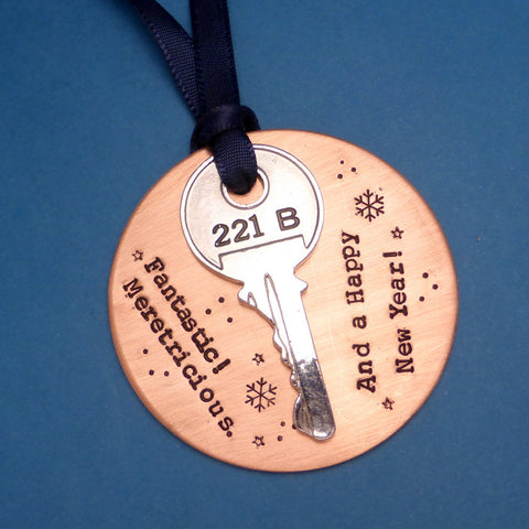 Sherlock Inspired - Fantastic! Meretricious. And A Happy New Year! - A Hand Stamped Ornament w/ 221B Key Charm