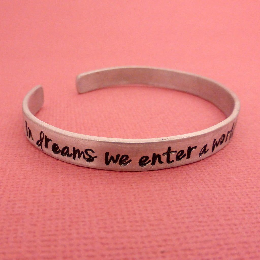 Harry Potter Inspired - In Dreams We Enter A World That Is Entirely Our Own - A Hand Stamped Bracelet in Aluminum or Sterling Silver