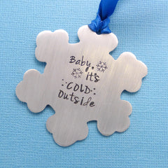 Baby, it's COLD Outside - A Hand Stamped Ornament