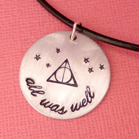 Harry Potter Inspired - all was well - A Hand Stamped Aluminum Necklace or Keychain