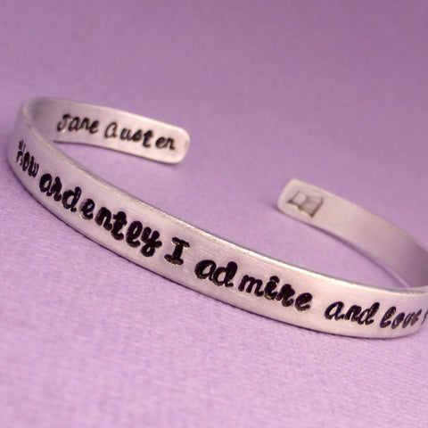 Pride & Prejudice Inspired - How ardently I admire and love you. Jane Austen - A Double-Sided Hand Stamped Bracelet